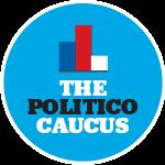 The 'POLITICO Caucus' Unveiled